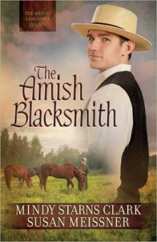 The Amish Blacksmith av Mindy Starns Clark og Susan Meissner (Heftet)