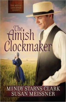 The Amish Clockmaker av Mindy Starns Clark og Susan Meissner (Heftet)