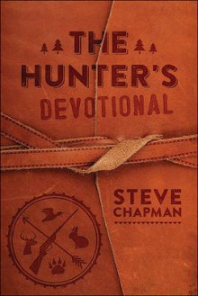The Hunter's Devotional av Steve Chapman (Innbundet)