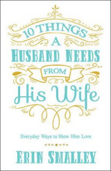 Omslag - 10 Things a Husband Needs from His Wife