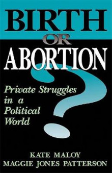 Birth or Abortion av Kate Maloy og Maggie Jones Patterson (Heftet)