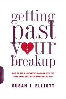 Getting Past Your Breakup av Elliott (Heftet)