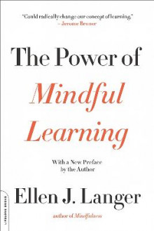 The Power of Mindful Learning av Ellen J. Langer (Heftet)