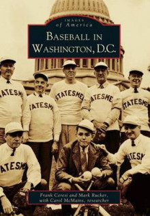 Baseball in Washington, D.C. av Frank Ceresi, Mark Rucker og Carol McMains (Heftet)
