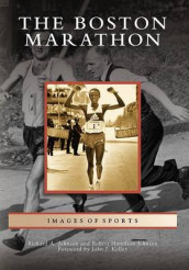 The Boston Marathon av Richard A Johnson, Robert Hamilton Johnson og Foreword By John J Kelley (Heftet)