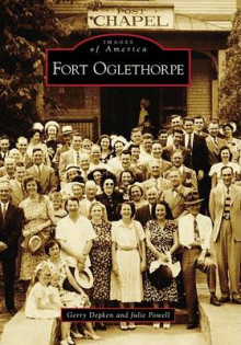 Fort Oglethorpe av Gerry Depken og Julie Powell (Heftet)