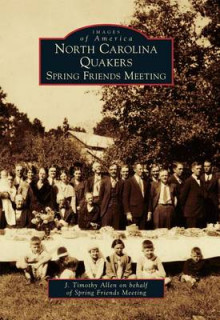 North Carolina Quakers av J Timothy Allen og Spring Friends Meeting (Heftet)