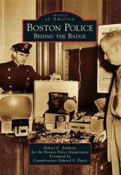 Boston Police av Robert E Anthony og Boston Police Department (Heftet)