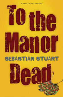 To the Manor Dead av Sebastian Stuart (Heftet)