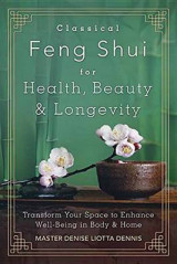 Omslag - Classical Feng Shui for Health, Beauty and Longevity