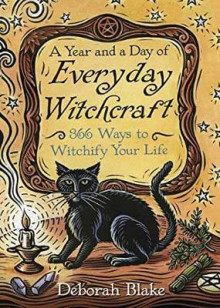 A Year and a Day of Everyday Witchcraft av Deborah Blake (Heftet)