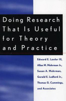 Doing Research That is Useful for Theory and Practice av Edward Lawler, Allan M. Mohrman, Susan Albers Mohrman, Gerald Ledford og Thomas G. Cummings (Heftet)