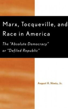 Marx, Tocqueville, and Race in America av Nimtz (Innbundet)