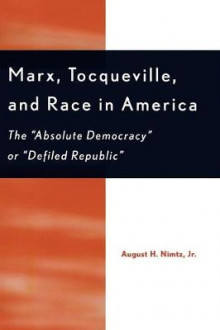 Marx, Tocqueville and Race in America av Nimtz (Heftet)