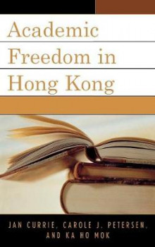 Academic Freedom in Hong Kong av Jan Currie, Carole J. Petersen og Ka-Ho Mok (Innbundet)