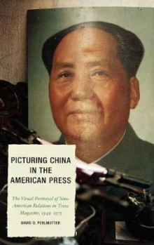 Picturing China in the American Press av David D. Perlmutter (Innbundet)
