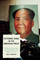 Picturing China in the American Press av David D. Perlmutter (Heftet)