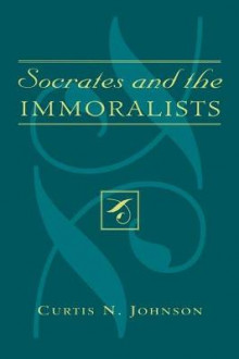 Socrates and the Immoralists av Curtis N. Johnson (Heftet)