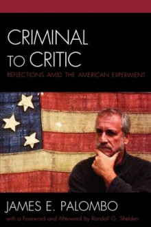 Criminal to Critic av James E. Palombo og Randall G. Shelden (Heftet)