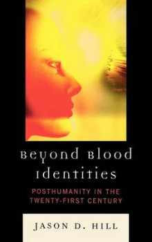 Beyond Blood Identities av Jason D. Hill (Innbundet)