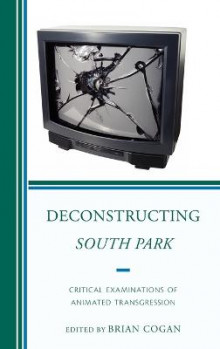 Deconstructing South Park av Brian Cogan (Innbundet)