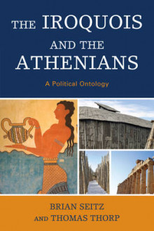 The Iroquois and the Athenians av Brian Seitz og Thomas Thorp (Innbundet)