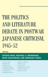 Omslag - The Politics and Literature Debate in Postwar Japanese Criticism, 1945-52