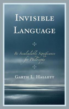 Invisible Language av Garth L. Hallett (Innbundet)