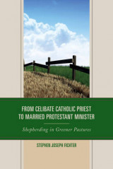 Omslag - From Celibate Catholic Priest to Married Protestant Minister
