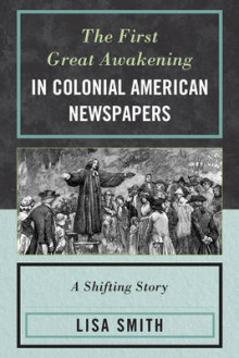 The First Great Awakening in Colonial American Newspapers av Lisa Smith (Heftet)