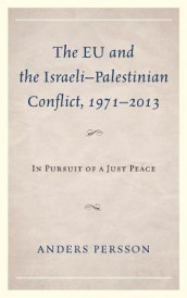 The EU and the Israeli-Palestinian Conflict 1971-2013 av Anders Persson (Innbundet)