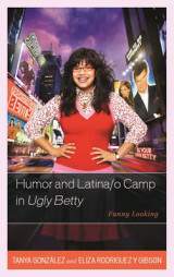 Omslag - Humor and Latina/o Camp in Ugly Betty