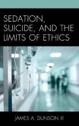 Omslag - Sedation, Suicide, and the Limits of Ethics