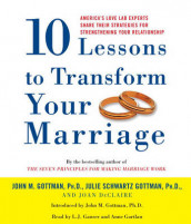10 Lessons to Transform Your Marriage av Emeritus Professor John M Gottman, Julie Schwartz Gottman og Joan de Claire (Lydbok-CD)