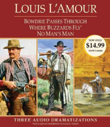 Bowdrie Passes Through/Where Buzzards Fly/No Man's Man av Louis L'Amour (Lydbok-CD)