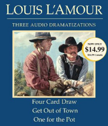 Four Card Draw/Get Out of Town/One for the Pot av Louis L'Amour (Lydbok-CD)