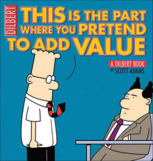 This Is the Part Where You Pretend to Add Value av Scott Adams (Heftet)