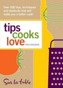 Tips Cooks Love av Sur La Table og Rick Rodgers (Heftet)