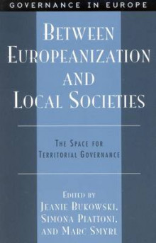 Between Europeanization and Local Societies av Jeanie J. Bukowski, Simona Piattoni og Marc E. Smyrl (Innbundet)