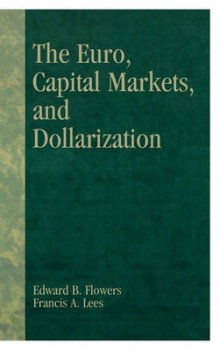 The Euro, Capital Markets and Dollarization av Edward B. Flowers og Francis A. Lees (Innbundet)