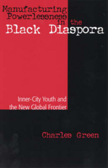 Manufacturing Powerlessness in the Black Diaspora av Charles Green (Heftet)