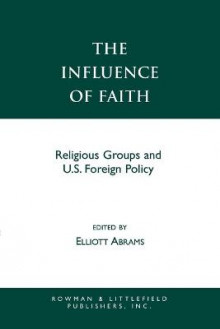 The Influence of Faith av Elliott Abrams (Heftet)
