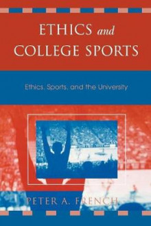 Ethics and College Sports av Peter A. French (Heftet)