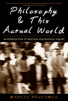 Philosophy and This Actual World av Martin Benjamin (Heftet)