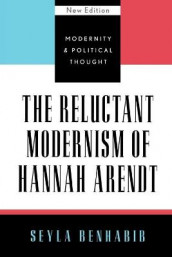 The Reluctant Modernism of Hannah Arendt av Seyla Benhabib (Heftet)