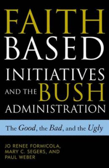 The Faith-based Initiatives and the Bush Administration av Jo Renee Formicola, Mary C. Segers og Paul Weber (Innbundet)