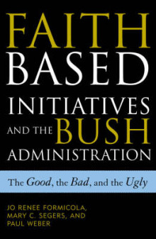 Faith-Based Initiatives and the Bush Administration av Jo Renee Formicola, Mary C. Segers og Paul Weber (Heftet)