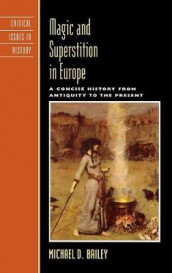 Magic and Superstition in Europe av Michael D. Bailey (Innbundet)