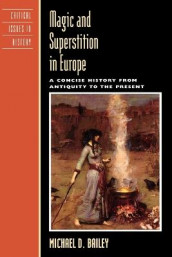 Magic and Superstition in Europe av Michael D. Bailey (Heftet)