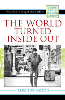 The World Turned Inside Out av James Livingston (Heftet)